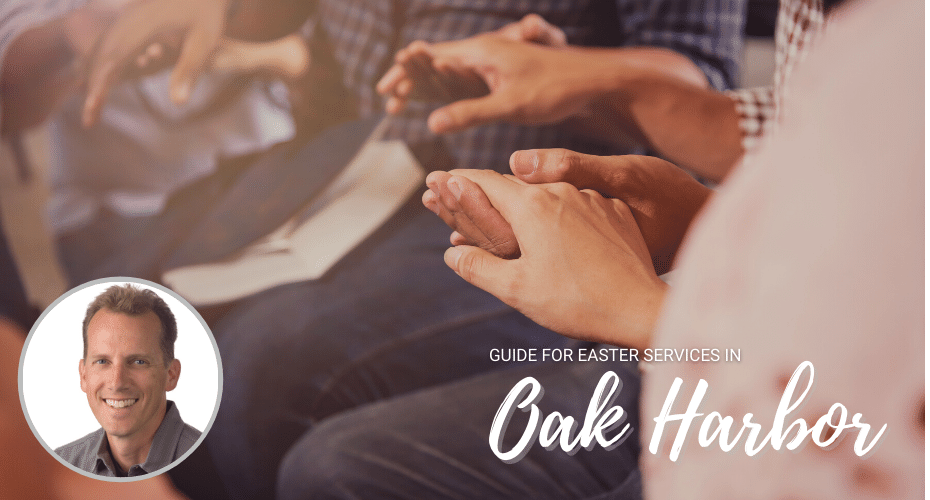 Guide to Oak Harbor Easter, Hands held on bible Services