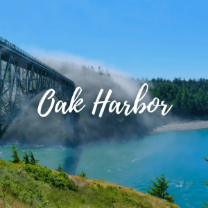 Welcome to Oak Harbor, great place to call home