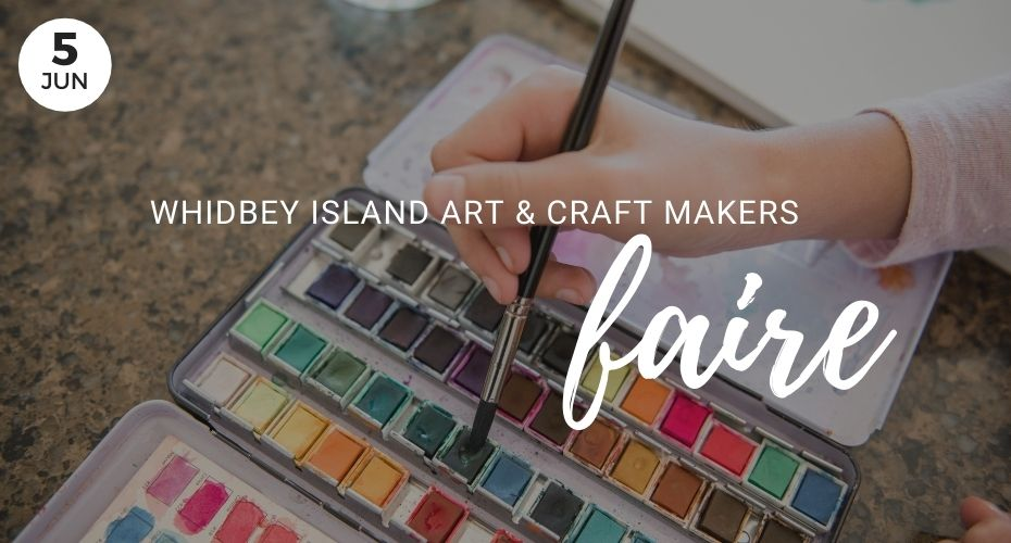 Whidbey Island Art & Craft Makers Faire