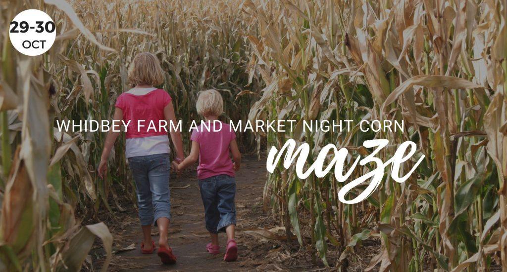 Whidbey Farm and Market Night Corn Maze